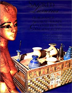 Sacred Luxuries: Fragrance, Aromatherapy, and Cosmetics in Ancient Egypt