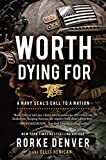 img - for Worth Dying For: A Navy Seal's Call to a Nation book / textbook / text book