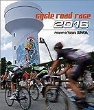 CYCLE ROAD RACE 2016年 カレンダー 卓上