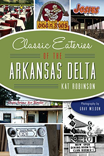 Classic Eateries of the Arkansas Delta (American Palate) by Kat Robinson