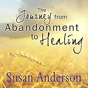 The Journey from Abandonment to Healing Audiobook