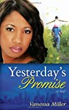 Vanessa Miller Yesterday's Promise (Second Chance at Love)