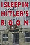 I Sleep in Hitler's Room: An American...