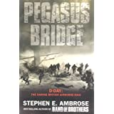 Pegasus Bridge: D-Day - the Daring British Airborne Raidby Stephen E. Ambrose