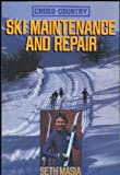 img - for Cross-Country Ski Maintenance and Repair First edition by Masia, Seth (1987) Paperback book / textbook / text book