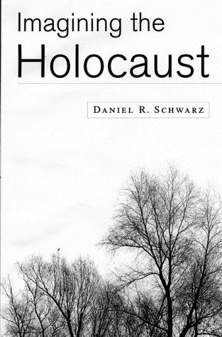 Imagining the Holocaust, DANIEL R. SCHWARZ, DANIEL R. SCHWARTZ