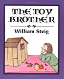 The Toy Brother (Trophy Picture Books) (0062059270) by Steig, William