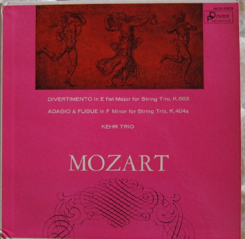 Mozart: Divertimento In E Flat Major For String Trio, K. 563 And Adadio & Fugue In F Minor For String Trio, K. 404A, Kehr Trio