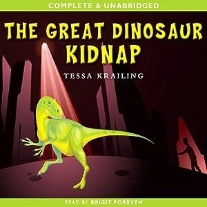 The Great Dinosaur Kidnap | [Tessa Krailing]