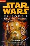 Star Wars - Krieg der Sterne: Star Wars(TM) - Episode I: Die dunkle Bedrohung  - Roman nach dem Drehbuch und der Geschichte von George Lucas: 1 - Terry Brooks