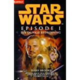 "Star wars - Episode I, Die dunkle Bedrohungvon ""Terry Brooks"""