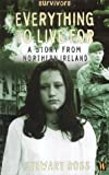 Everything to Live for: A Story from Northern Ireland (Survivors) (0750238755) by Ross, Stewart