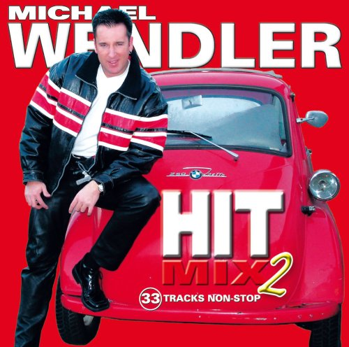 Michael Wendler - Hit Mix 2 - Zortam Music