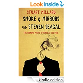 Smoke & Mirrors and Steven Seagal: The Burning Pants of Popular Culture
