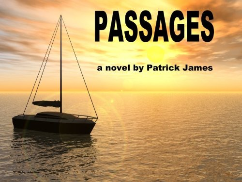 <strong>Kindle Nation Daily 5-Star Book Alert! Now Just $2.99 For Patrick James' Contemporary Romance <em>Passages</em></strong>