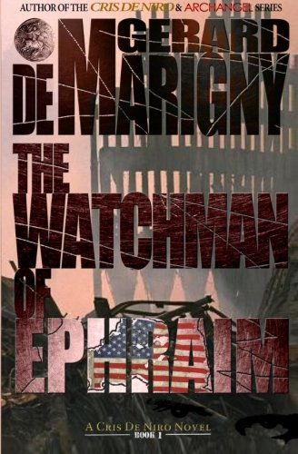 Book: The Watchman of Ephraim (Cris De Niro, Book 1) by Gerard de Marigny