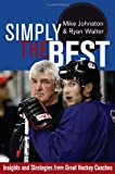 img - for Simply the Best: Insights and Strategies from Great Hockey Coaches book / textbook / text book