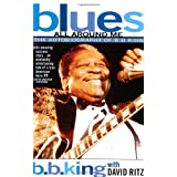 Blues All Around Me: The Autobiography of B. B. King ~ David Ritz