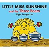 Little Miss Sunshine and the Three Bears (Mr. Men & Little Miss Magic)