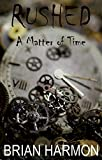 Rushed: A Matter of Time