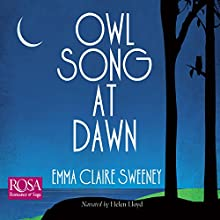 Owl Song at Dawn Audiobook by Emma Claire Sweeney Narrated by Helen Lloyd