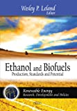 Ethanol and Biofuels: Production, Standards and Po...