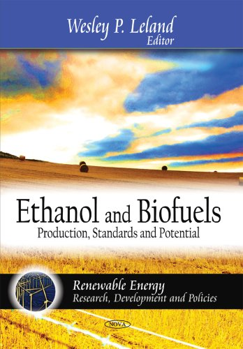 Ethanol and Biofuels: Production, Standards and Potential (Renewable Energy: Research, Development and Policies)