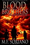 M F Soriano Blood Brothers: 1 (Bound By Blood)