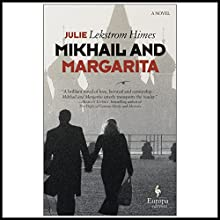 Mikhail and Margarita: A Novel Audiobook by Julie Himes Narrated by Michael Goldstrom