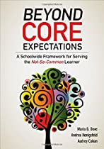 Beyond Core Expectations: A Schoolwide Framework for Serving the Not-So-Common Learner