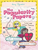 The Popularity Papers: Book Six: Love and Other Fiascos