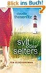 Sylt oder Selters: Ein Gl�cksroman