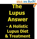 The Lupus Answer - Holistic Lupus Die...