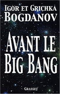 Avant le Big bang : la création du monde, Bogdanov, Igor