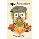 TAPAI: Travels & Guilty Pleasures of a Fermented Malaysian