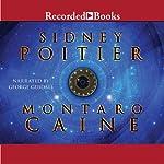 Montaro Caine | Sidney Poitier