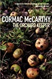 The Orchard Keeper (0330314912) by Cormac McCarthy