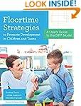 Floortime Strategies to Promote Devel...