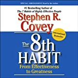The 8th Habit: From Effectiveness to Greatness (Unabridged)