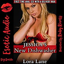 Jessica's New Dishwasher: First Time Anal Sex with a Delivery Man | Livre audio Auteur(s) : Lora Lane Narrateur(s) : Ruby Rivers