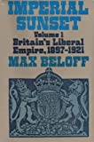 img - for Imperial Sunset. Volume I: Britain's Liberal Empire, 1897-1921. book / textbook / text book