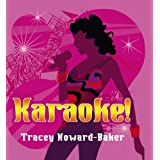 Karaoke!by Tracey Howard-Baker