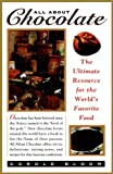 img - for All About Chocolate: The Ultimate Resource for the World's Favorite Food book / textbook / text book