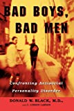 img - for Bad Boys, Bad Men: Confronting Antisocial Personality Disorder book / textbook / text book