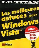 echange, troc Xavier Creuset, Eric Viègnes, Laurent Tixier, Sophie Valeyre - Les meilleures astuces pour Windows Vista
