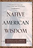 Native American Wisdom (The Classic Wisdom Collection)