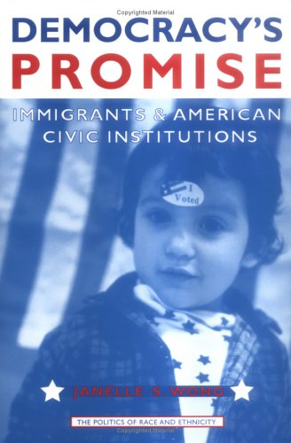 Democracy's Promise: Immigrants and American Civic...