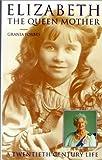 Grania Forbes Elizabeth the Queen Mother: A Twentieth Century Life (Thorndike Press Large Print Buckinghams)