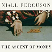 The Ascent of Money: A Financial History of the World | [Niall Ferguson]