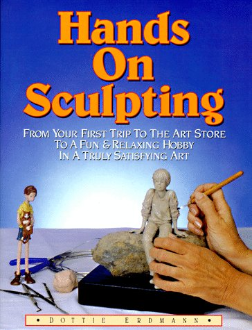 Hands on Sculpting, DOTTIE ERDMANN